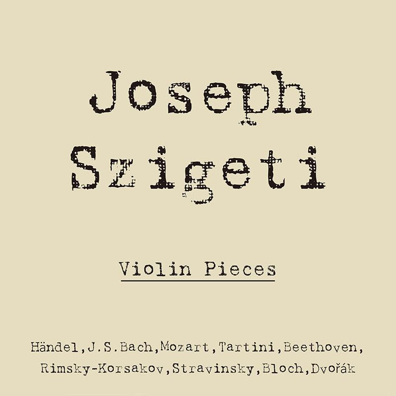 ヨゼフ・シゲティ ヴァイオリン小品集